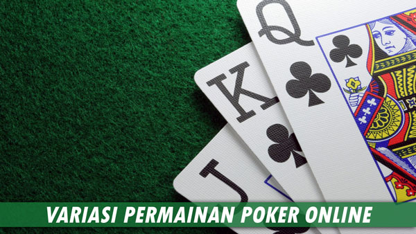 Berbagai Macam Jenis Permainan Poker