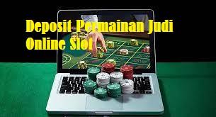 Ketersediaan Deposit Permainan Judi Online